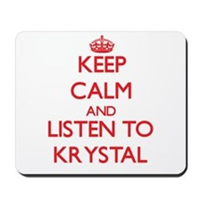Keep Calm and listen to Krystal Mousepad