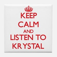 Keep Calm and listen to Krystal Tile Coaster