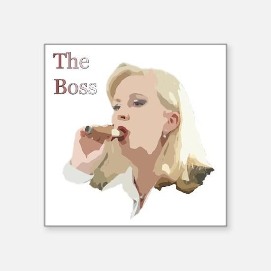 "The boss Square Sticker 3"" x 3"""