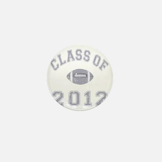 Class Of 2012 Football - Grey 2 D Mini Button