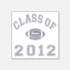 "Class Of 2012 Football - Gr Square Sticker 3"" x 3"""