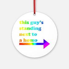 Standing Next To A Homo Round Ornament