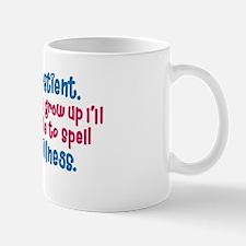 be Patient Mug