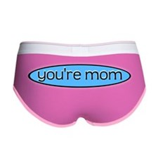 youre mom, insult fail Women's Boy Brief
