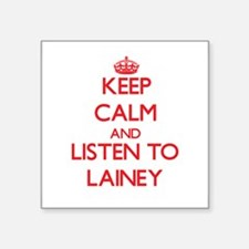 Keep Calm and listen to Lainey Sticker