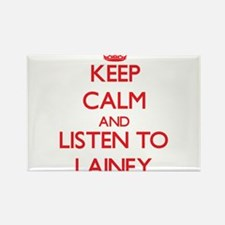 Keep Calm and listen to Lainey Magnets