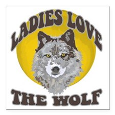 """Ladies Love the Wolf Square Car Magnet 3"""" x 3"""""""