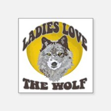 "Ladies Love the Wolf Square Sticker 3"" x 3"""