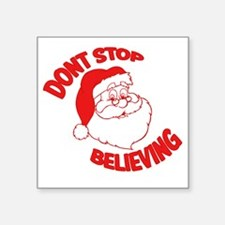 """Dont Stop Believing Santa Square Sticker 3"""" x 3"""""""