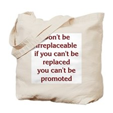 Don't Be Irreplaceable Tote Bag