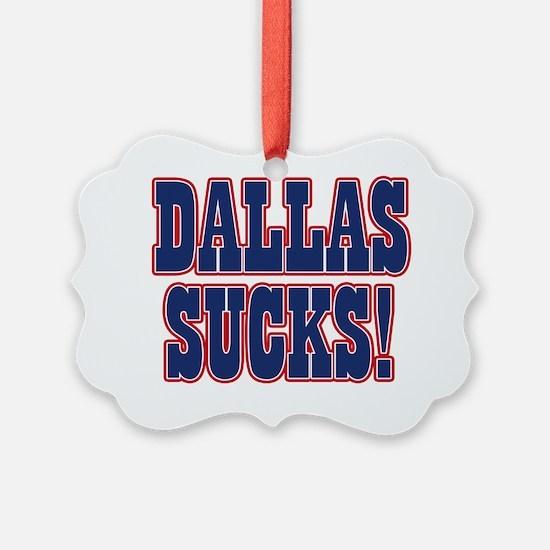 Dallas-Sucks-05 Ornament