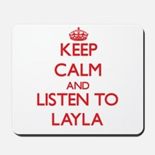 Keep Calm and listen to Layla Mousepad