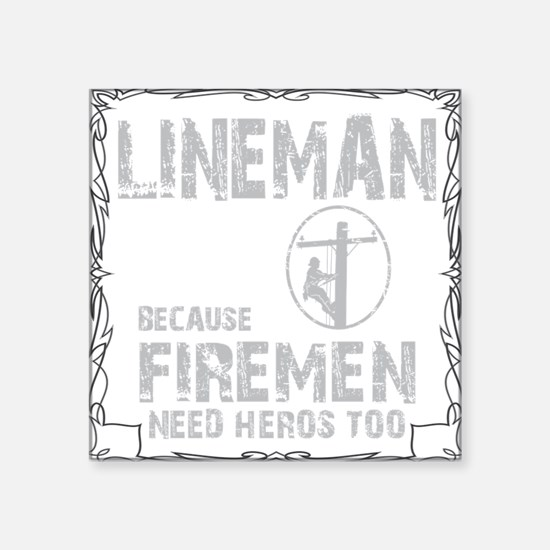 "lineman because 1 Square Sticker 3"" x 3"""