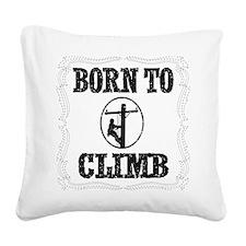 born to climb 1 Square Canvas Pillow