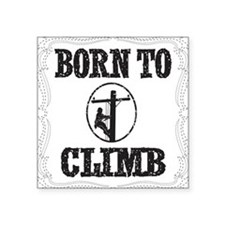 "born to climb 1 Square Sticker 3"" x 3"""
