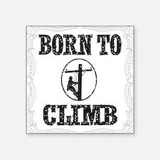 """born to climb 1 Square Sticker 3"""" x 3"""""""