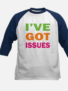 I've Got Issues Tee