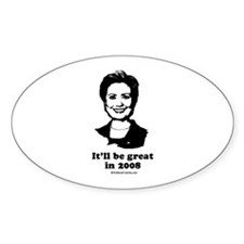 Hillary 2008 / It'll be great in 2008 Decal
