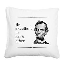 beexcellent2 Square Canvas Pillow