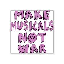 """MAKE-MUSICALS-NOT-WAR-PURPL Square Sticker 3"""" x 3"""""""
