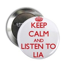 "Keep Calm and listen to Lia 2.25"" Button"