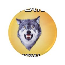"courage_wolf_NOT_LATER 3.5"" Button"