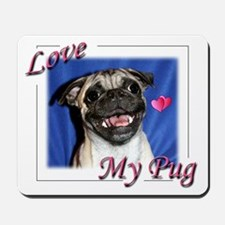 Love My Pug Mousepad