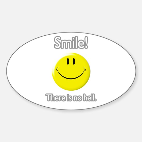 smile! there is no hell. Oval Decal