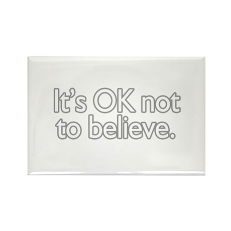 It's OK not to believe Rectangle Magnet