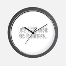 It's OK not to believe  Wall Clock