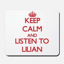 Keep Calm and listen to Lilian Mousepad