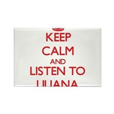 Keep Calm and listen to Liliana Magnets
