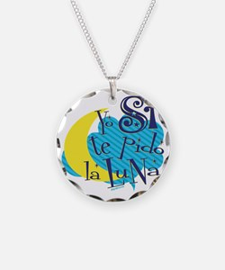 YO SI TE PIDO LA LUNA Necklace