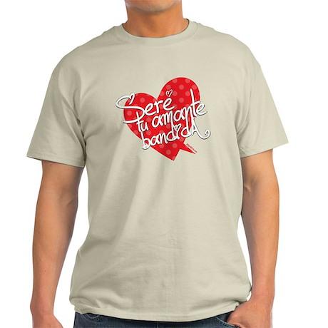 SERE TU AMANTE BANDIDA Light T-Shirt