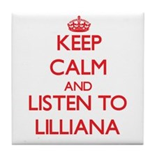 Keep Calm and listen to Lilliana Tile Coaster