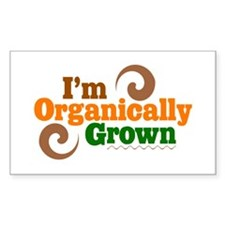 I'm Organically Grown Rectangle Decal