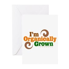 I'm Organically Grown Greeting Cards (Pk of 10
