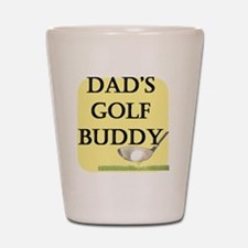 dads golf buddy.gif Shot Glass