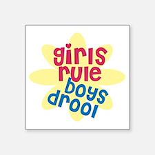 "girls rule boys drool.gif Square Sticker 3"" x 3"""