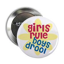 "girls rule boys drool.gif 2.25"" Button"