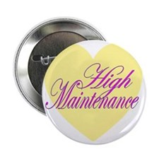 "high maintenance.gif 2.25"" Button"