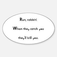 Run, rabbit! Oval Decal