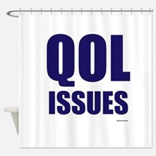 QOL Issues Shower Curtain