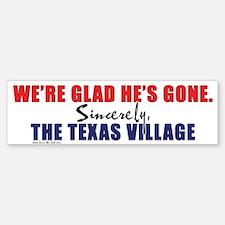 We're Glad He's Gone. -- Sinc Bumper Bumper Bumper Sticker