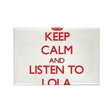 Keep Calm and listen to Lola Magnets
