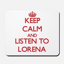 Keep Calm and listen to Lorena Mousepad