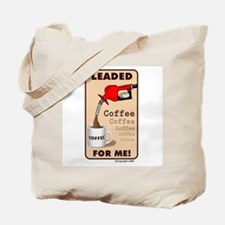 Leaded Coffee For Me- Tote Bag