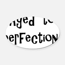 agedtoperfection Oval Car Magnet