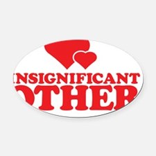 Insignificant Other Oval Car Magnet