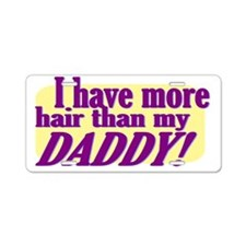 more hair than daddy.gif Aluminum License Plate